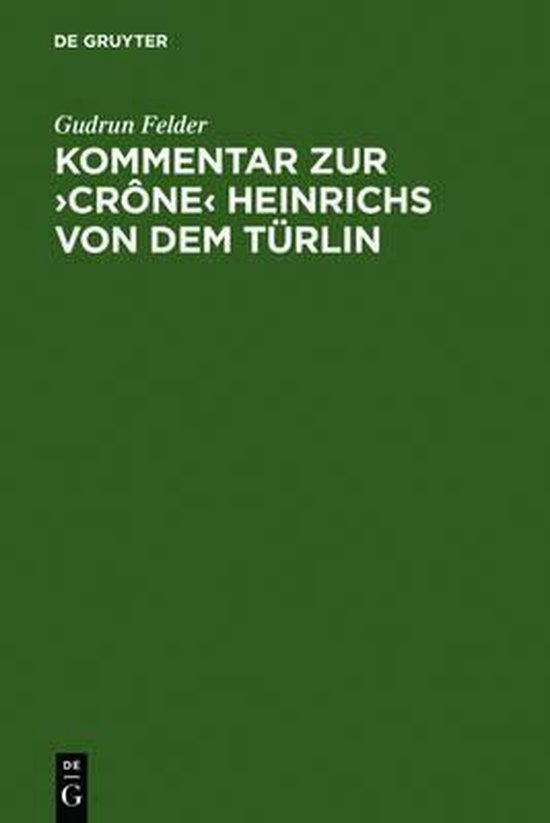 Kommentar zur >Crone< Heinrichs von dem Turlin