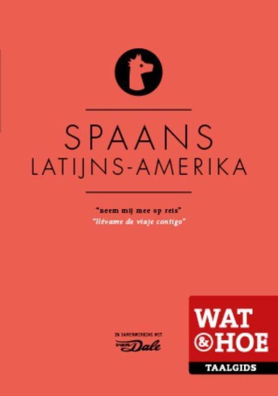 Wat & Hoe taalgids - Spaans Latijns-Amerika - Wat & Hoe Taalgids pdf epub