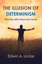 The Illusion of Determinism