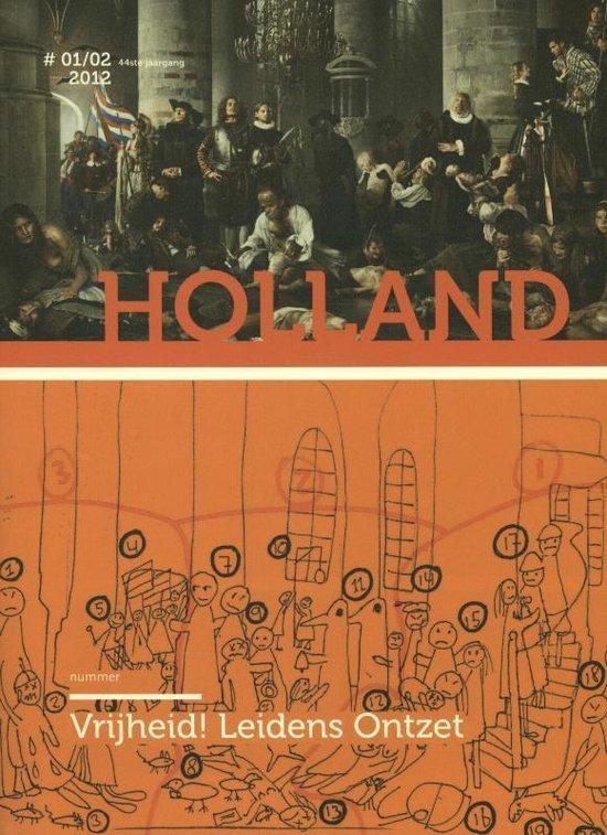 Holland Historisch tijdschrift jrg.44 nrs. 01/02 2012 - Vrijheid! Leidens Ontzet - none  