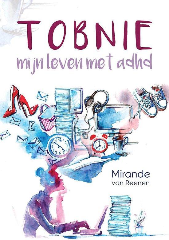 Tobnie - mijn leven met adhd - Mirande van Reenen |