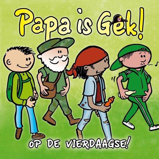 Papa is Gek op de Vierdaagse - Gerard Peters |