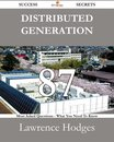Distributed Generation 87 Success Secrets - 87 Most Asked Questions On Distributed Generation - What You Need To Know
