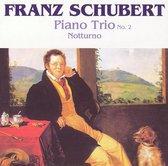 Franz Schubert: Piano Trio No. 2; Notturno