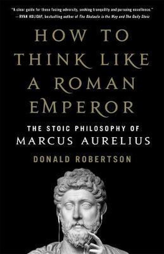 Boek cover How to Think Like a Roman Emperor van Donald Robertson (Hardcover)