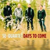 Se-Quartet: Days To Come