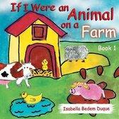 If I Were an Animal on a Farm