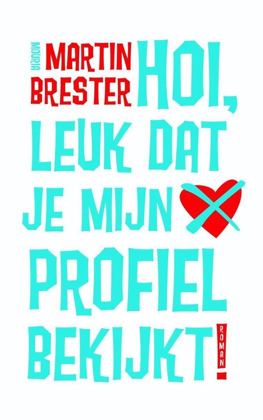 Boek cover Hoi, leuk dat je mijn profiel bekijkt! van Martin Brester (Onbekend)