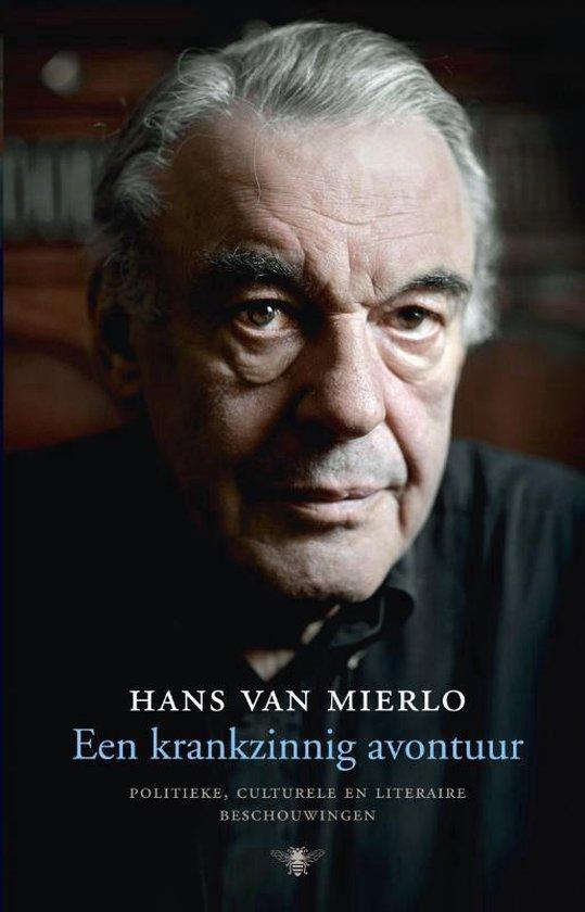 Een krankzinnig avontuur. Politieke, culturele en literaire beschouwingen - Hans van Mierlo   Readingchampions.org.uk