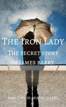 The Iron Lady (The secret story of James barry)