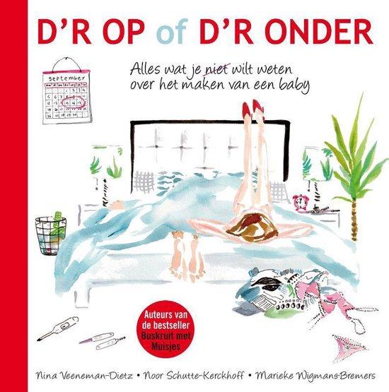 D'r op of d'r onder - Marieke Wigmans-Bremers |