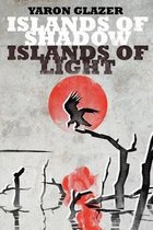 Islands of Shadow, Islands of Light