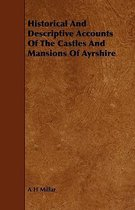 Historical And Descriptive Accounts Of The Castles And Mansions Of Ayrshire