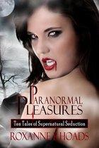 Paranormal Pleasures: Ten Tales of Supernatural Seduction