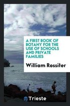 A First Book of Botany for the Use of Schools and Private Families