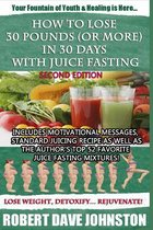 How to Lose 30 Pounds (Or More) in 30 Days With Juice Fasting