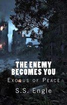 The Enemy Becomes You