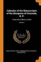 Calendar of the Manuscripts of the Marquess of Ormonde, K. P.