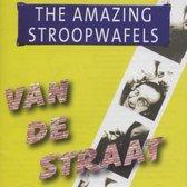 The Amazing Stroopwafels - Van De Straat