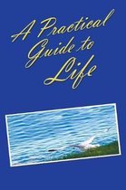A Practical Guide to Life
