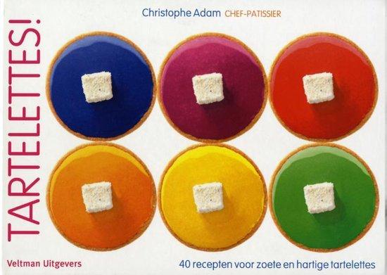 Tartelettes! 40 recepten voor zoete en hartige tartelettes - Christophe Adam pdf epub
