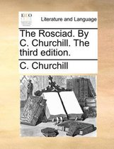 The Rosciad. by C. Churchill. the Third Edition.