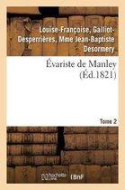 Evariste de Manley. Tome 2