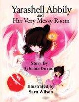 Yarashell Abbily and Her Very Messy Room