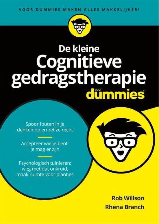 De kleine cognitieve gedragstherapie voor dummies - Rob Willson |