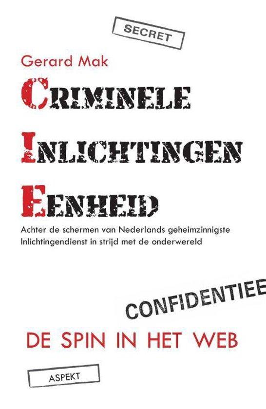 Criminele inlichtingen eenheid - Gerard Mak |