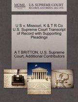 U S V. Missouri, K & T R Co U.S. Supreme Court Transcript of Record with Supporting Pleadings