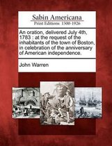 An Oration, Delivered July 4th, 1783