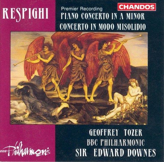 Respighi: Piano Concerto etc / Tozer, Downes, BBC Philharmonic