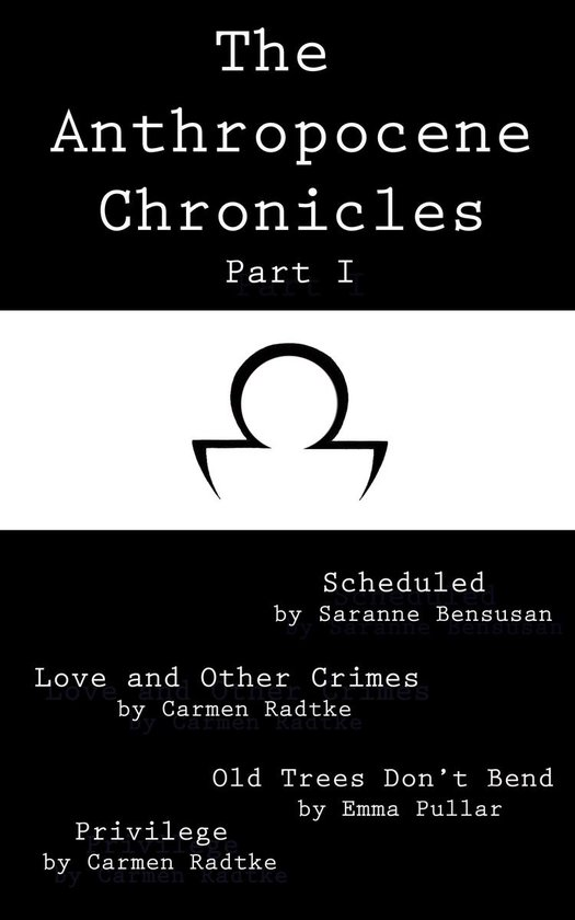 The Anthropocene Chronicles part I