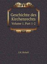 Geschichte Des Kirchenrechts Volume 1. Part 1-2
