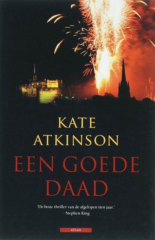 Een Goede Daad - Kate Atkinson |