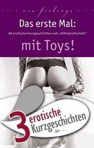 3 erotische Kurzgeschichten aus Das erste Mal: mit Toys!