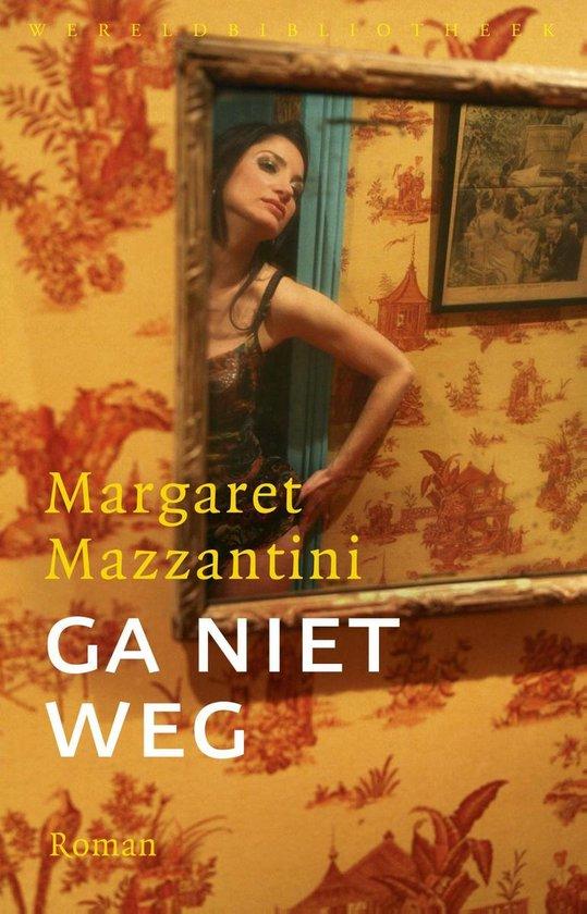Ga niet weg - Margaret Mazzantini |
