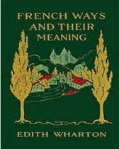 French Ways and Their Meaning (1919) (World's Classics)