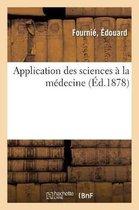 Application des sciences a la medecine