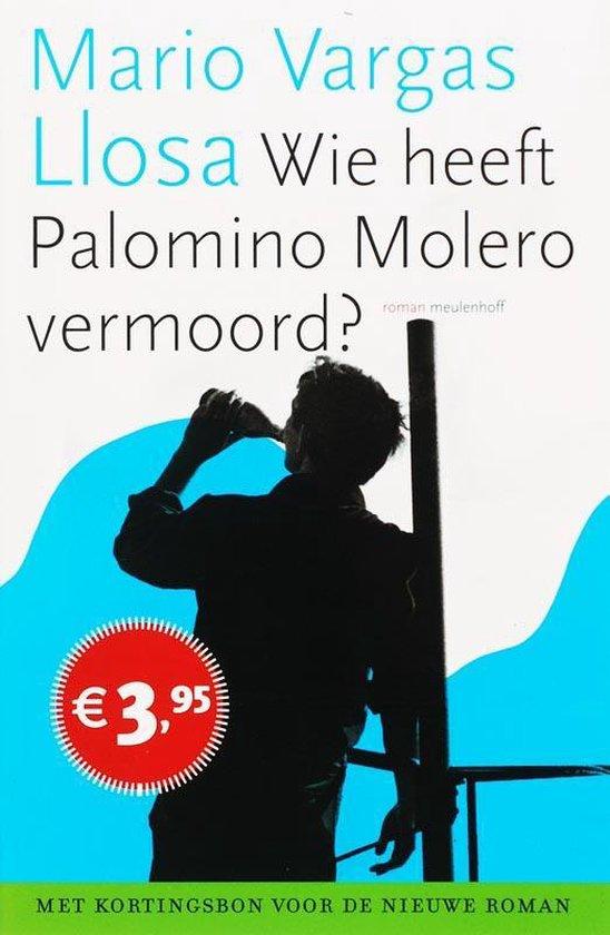 WIE HEEFT PALOMINO MOLERO VERMOORD - M. Vargas Llosa |