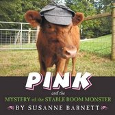 Pink and the Mystery of the Stable Room Monster