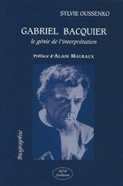 GABRIEL BACQUIER: le génie de l'interprétation