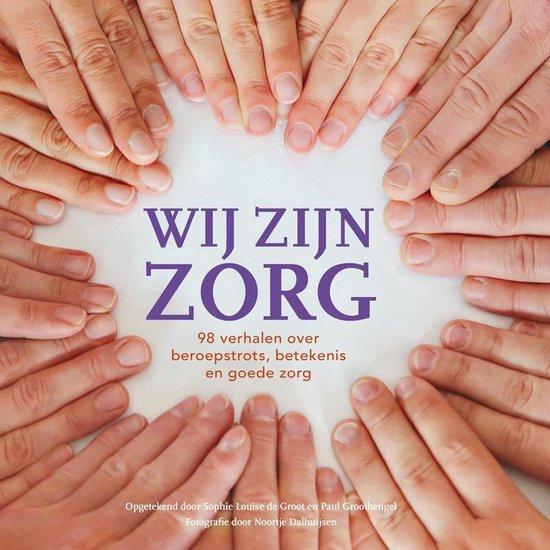 Boek cover Wij zijn zorg van Sophie Louise de Groot (Hardcover)