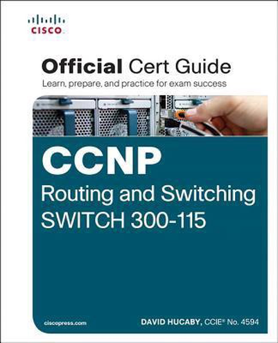 CCNP Routing and Switching SWITCH 300-115 Official Cert Guide - David Hucaby