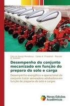 Desempenho do conjunto mecanizado em funcao do preparo do solo e carga