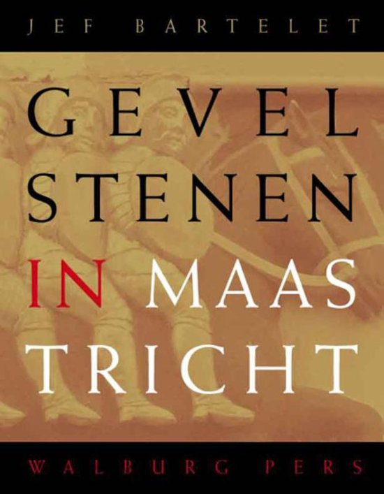 Gevelstenen In Maastricht - J. Bartelet | Readingchampions.org.uk