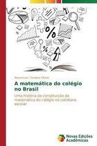 A Matematica Do Colegio No Brasil