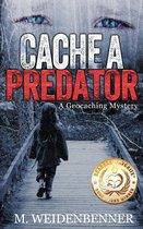 Cache a Predator, a Geocaching Mystery