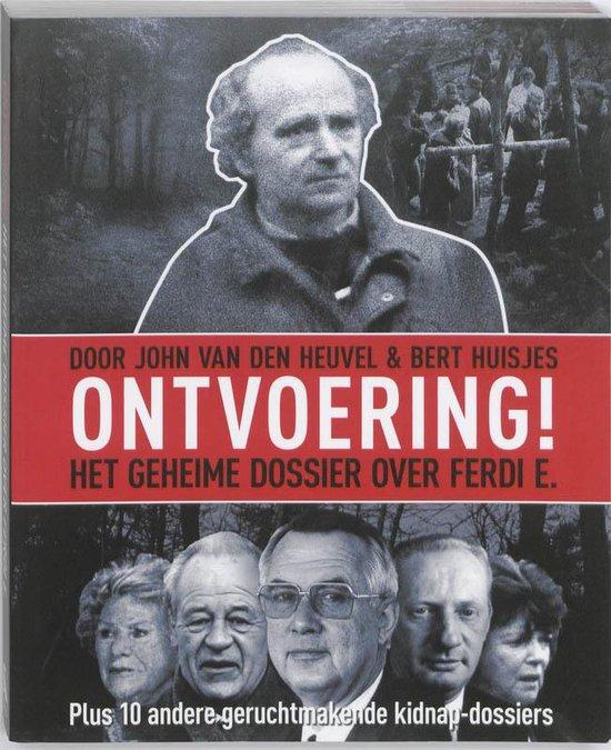 Cover van het boek 'Ontvoering! Het Geheime dossier over Ferdi E.'